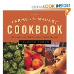 The Farmer's Market Cookbook: Seasonal Dishes Made from Nature's Freshest Ingredients by Richard Ruben